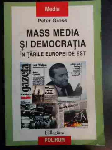 mass media si democratia in tarile europei de est                                                    peter gross