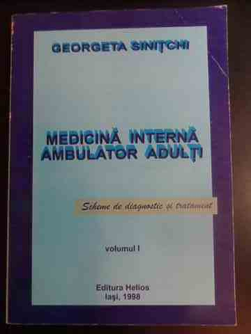 MEDICINA INTERNA AMBULATOR ADULTI VOL. 1                                                             GEORGETA SINITCHI