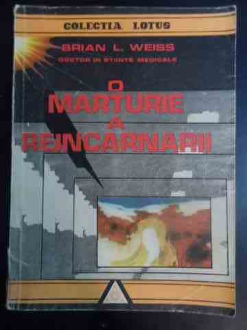 o marturie a  reancarnarii                                                                           brian l. weiss