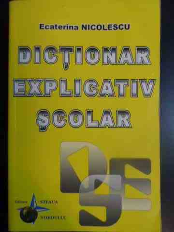 Dictionar explicativ scolar                                                               ...