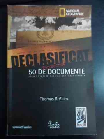 declasificat 50 de documente strict secrete care au schimbat istoria                                 thomas b. allen