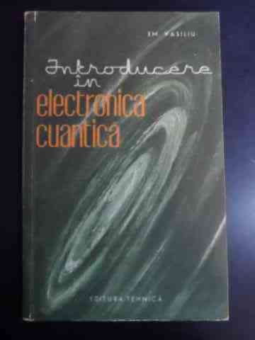 Introducere in electronica cuantica                                                       ...