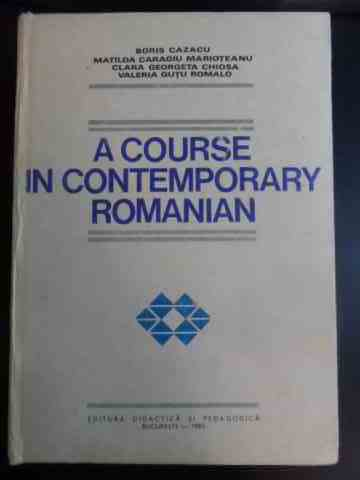 A COURSE IN CONTEMPORARY ROMANIAN                                                         ...