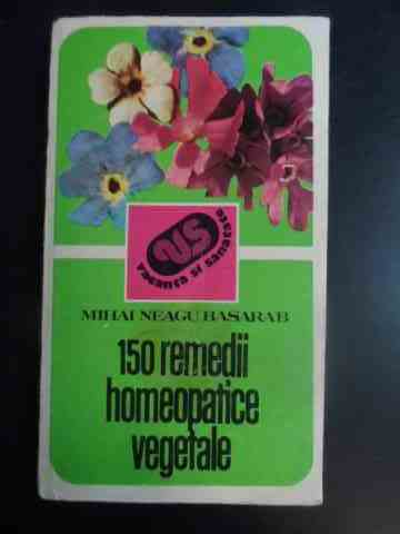 150 REMEDII HOMEOPATICE VEGETALE                                                          ...