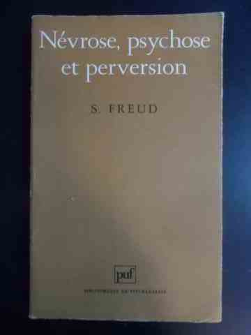 Nevrose, psychose et perversion                                                           ...