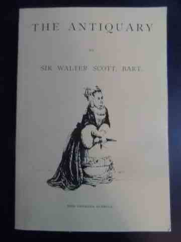 the antiquary                                                                                        sir walter scott, bart