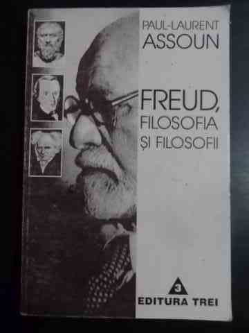 freud,filosofia si filosofii                                                                         paul-laurent assoun