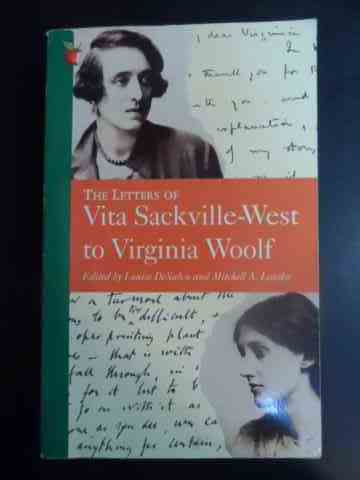 the letters of vita sackville-west to virginia woolf                                                 edited by louise desalvo and mitchell a. leaska