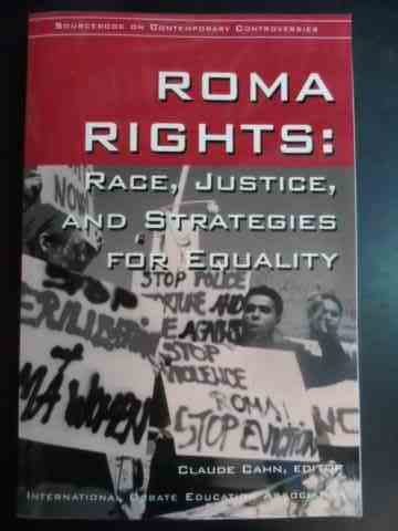 Roma Rights: Race, Justice and Strategies for Equality                                    ...