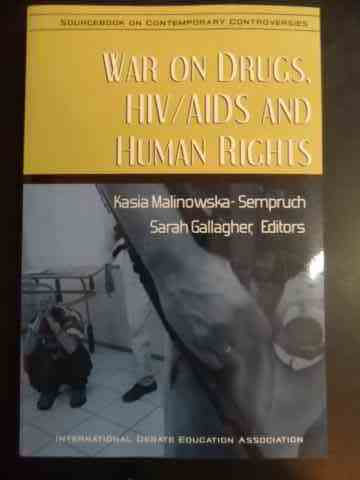 WAR ON DRUG, HIV/ AIDS AND HUMAN RIGHTS                                                              KASIA MALINOWSKA-SEMPRUCH, SARAH GALLAGHER