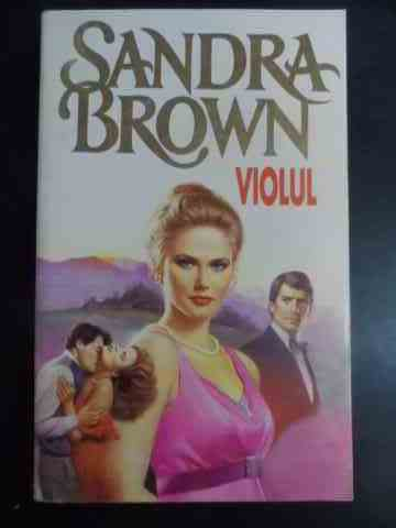 VIOLUL                                                                                               SANDRA BROWN
