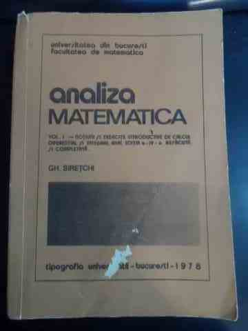 analiza matematica vol i                                                                             gh. siretchi