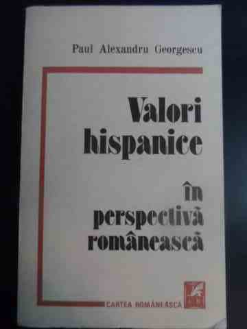 Valori hispanice in perspectiva romaneasca                                                ...