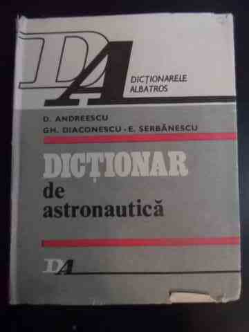 DICTIONAR DE ASTRONAUTICA                                                                 ...