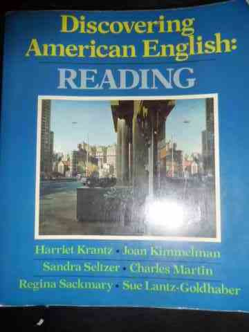 discovering american english - reading                                                               harriet krantz, joan kimmelman, sandra seltzer, charles martin