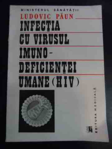infectia cu virusul imuno-deficientei umane (hiv)                                                    ludovic paun