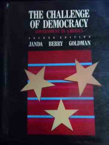 the challenge of democracy government in america                                                     janda, berry, goldman