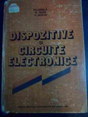 dispozitive si circuite electronice                                                                  th.danila n.reus v.boiciu