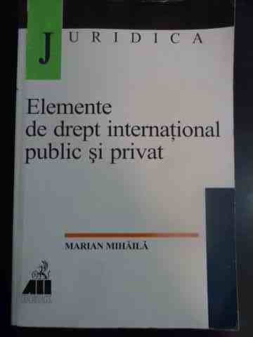 ELEMENTE DE DREPT INTERNATIONAL PUBLIC SI PRIVAT                                          ...