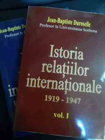 istoria relatiilor internationale 1919-1947 vol 1-2                                                  jean-baptiste duroselle