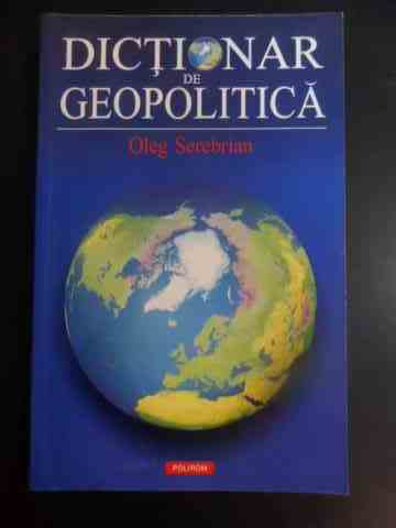 DICTIONAR DE GEOPOLITICA                                                                  ...