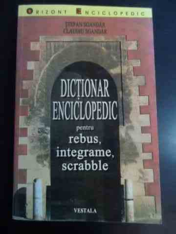 DICTIONAR ENCICLOPEDIC PENTRU REBUS, INTEGRAME, SCRABBLE                                  ...