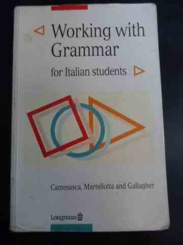 WORKING WITH GRAMMAR FOR ITALIAN STUDENTS                                                 ...