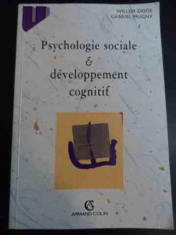 psychologie sociale & developpement cognitif                                                         willem doise, gabriel mugny
