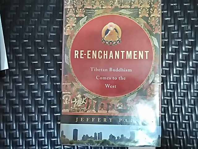 re-enchantment tibetan buddhism comes to the west                                                    jeffery paine