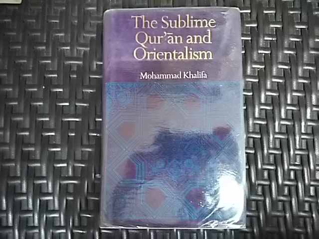the sublime qur`an and orientalism                                                                   mohammed khalifa