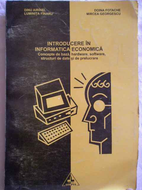 INTRODUCERE IN INFORMATICA ECONOMICA                                                      ...