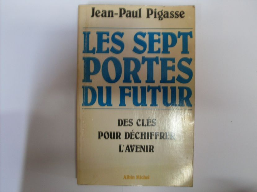 les sept portes du future                                                                            pigasse, jean-paul